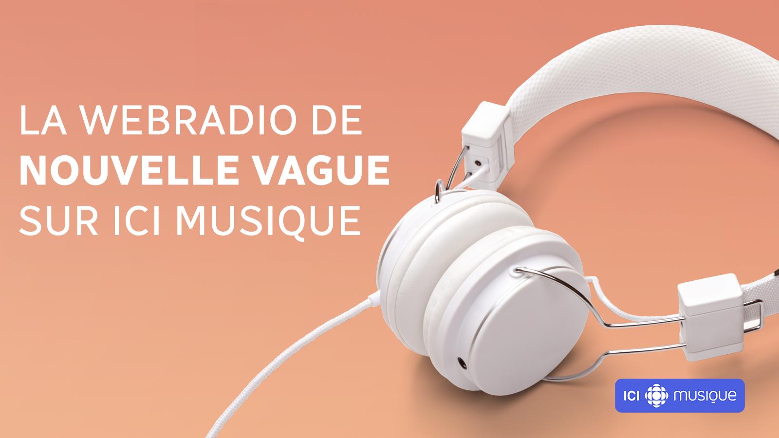 La webradio de Nouvelle vague sur ICI Musique