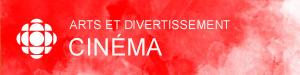 Consultez notre section Cinéma sur Arts et Divertissement